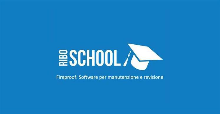 Ribo School: Fireproof - Software per manutenzione e revisione